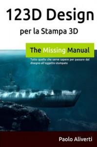 123D Design per la Stampa 3D- Tutto quello che serve sapere per passare dal disegno all'oggetto stampato Paolo Aliverti