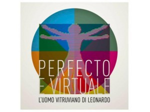 mostra-spettacolo Perfecto e Virtuale l'uomo vitruviano di Leonardo